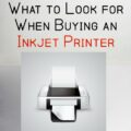 What to Look For When Buying an Inkjet Printer