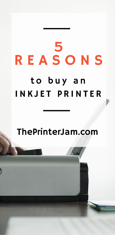 5 Reasons to buy an inkjet printer