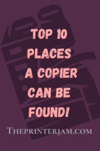 10 funny places a copier can be found