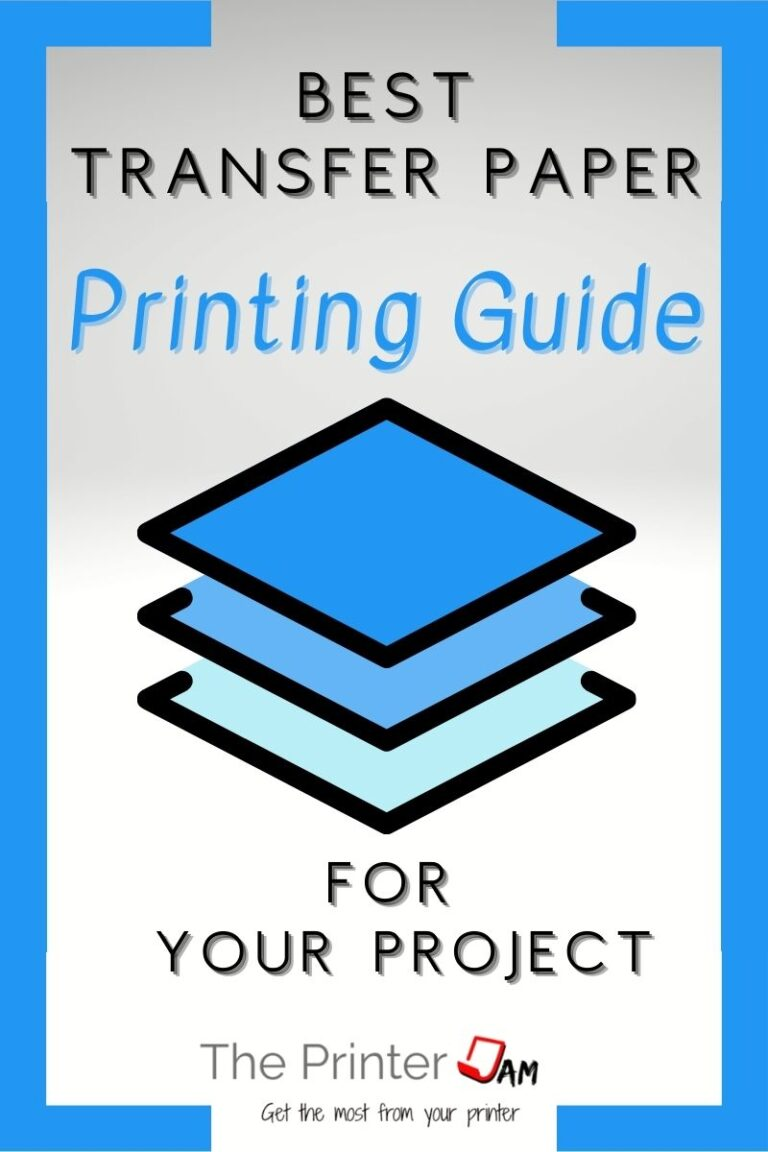 Best Transfer Paper Printing Guide